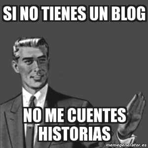 Si no tienes un blog...