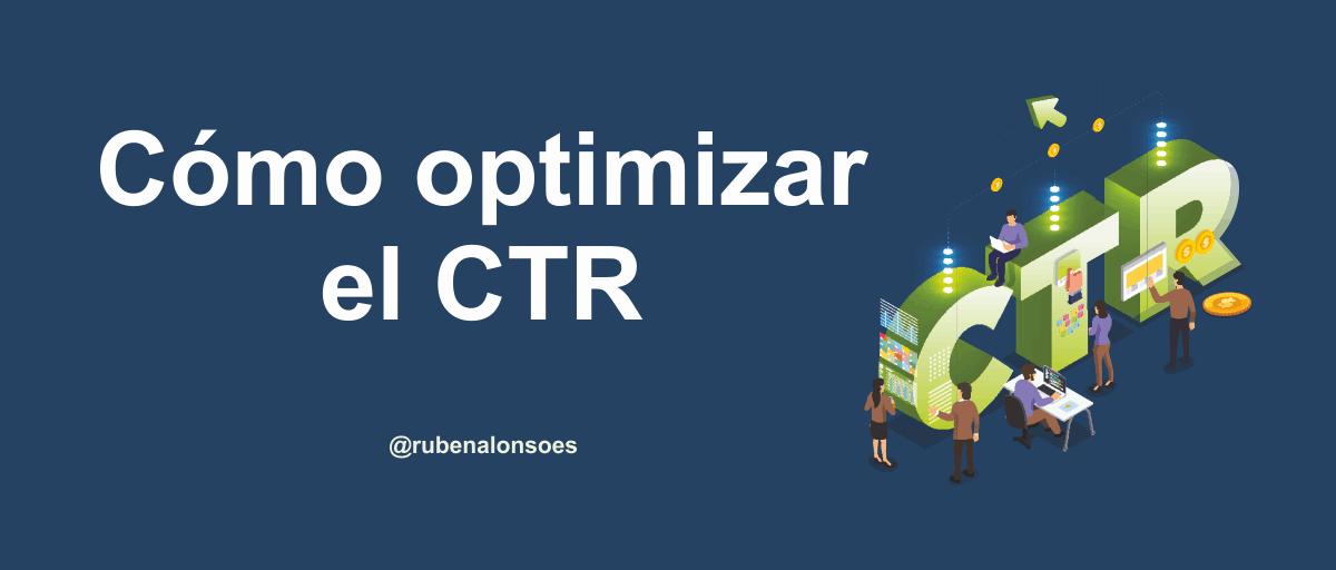 Cómo optimizar el CTR y conseguir más clics en Google