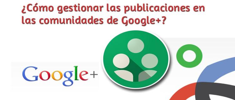 Gestión de las publicaciones de tu blog en comunidades de Google+