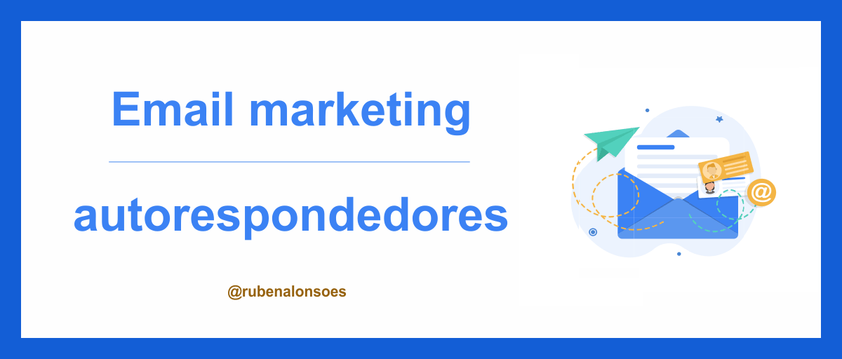 Email marketing y autorespondedores