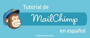 Tutorial de MailChimp en español - Guía completa