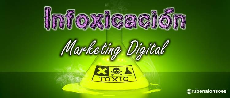 Infoxicación e inmediatez, los problemas del marketing digital