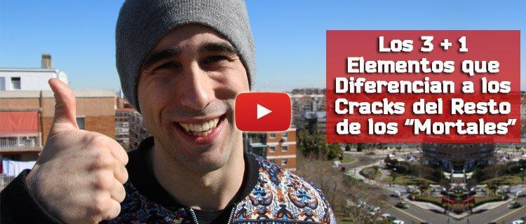 Los 3 +1 Elementos que Diferencian a los Cracks del Resto de los Mortales