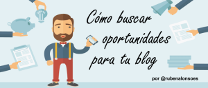 Cómo buscar oportunidades para tu blog