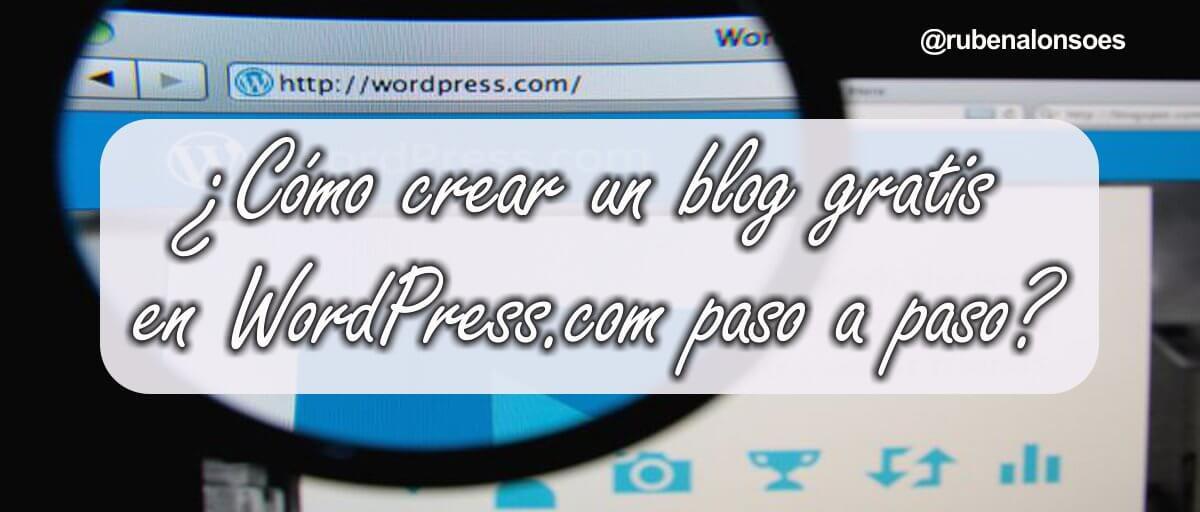 Cómo crear un blog en WordPress.com gratis paso a paso - Crear web gratis