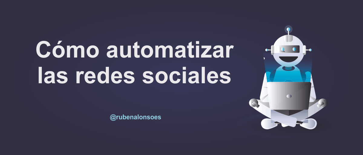 Cómo automatizar las redes sociales
