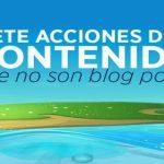 7 acciones de contenidos que no son posts