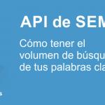 API de SEMrush: palabras clave con volumen de búsquedas preciso