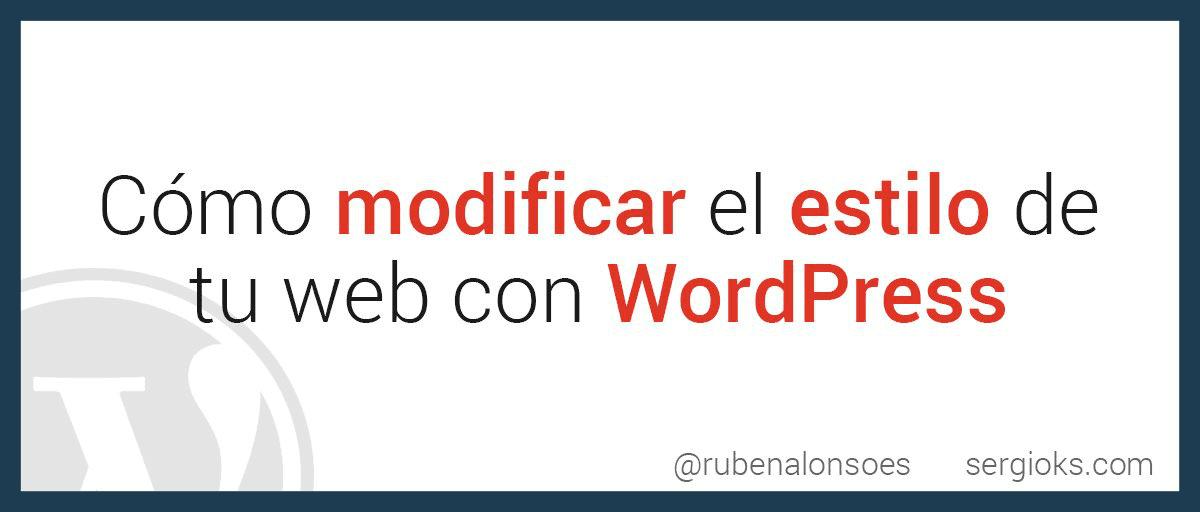 Cómo cambiar el estilo CSS de una plantilla WordPress - Modificar plantilla WordPress