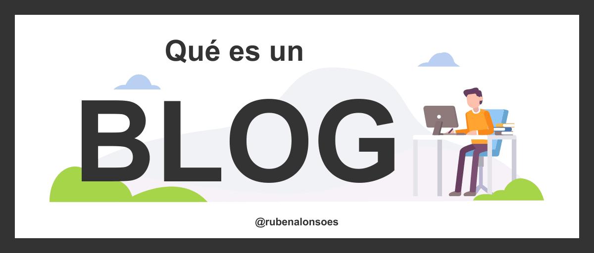 ¿Qué es un blog? ¿Para qué sirve un blog?