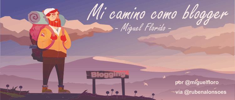 La historia real de Miguel Florido y su camino como blogger