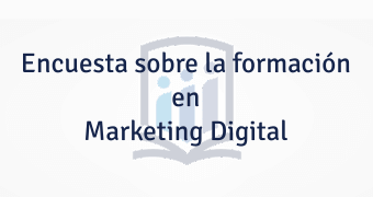 Encuesta sobre la formación en Marketing Digital