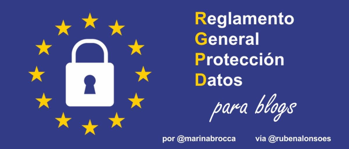 Nuevo RGPD (Reglamento General de Protección de Datos) para blogs - Nueva ley