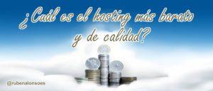 ¿Cuál es el hosting más barato y de calidad?