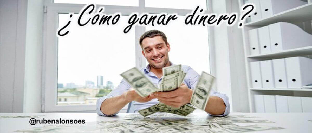 Cómo ganar dinero rápido, fácil y seguro - Conseguir dinero