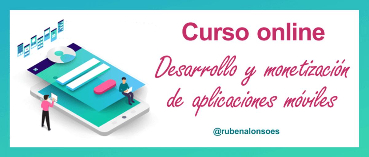 El curso de desarrollo y monetización de aplicaciones móviles - Crear app móvil