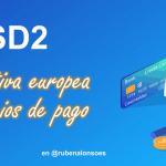 PSD2: la nueva directiva de servicios de pago