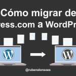 Cómo migrar de WordPress.com a WordPress.org