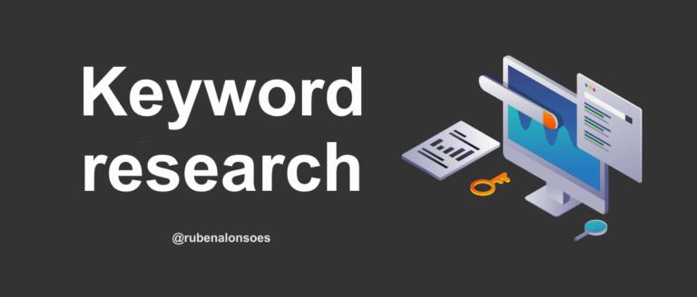 Keyword research - ¿Qué es y cómo se hace?